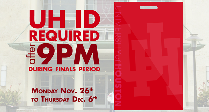 UH IDs are required for access to the UH MD Anderson Library after 9pm.