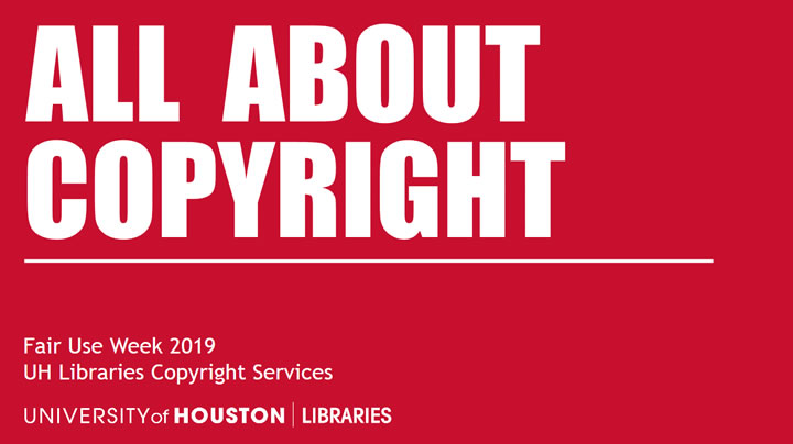 View the UH Libraries Copyright Services slideshow on copyright.